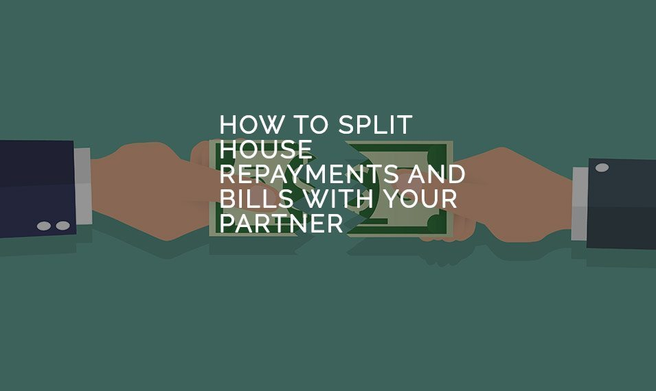 How to Split House Repayments and Bills with your Partner