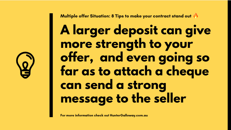 A larger deposit can give more strength to your offer